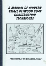 A Manual of Modern Small Plywood Boat Construction Techniques Paul Fisher